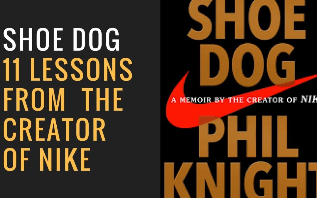 Shoe Dog; Memoir by the Creator of NIKE